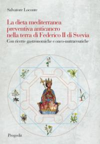 La dieta mediterranea preventiva anticancronella terra di Federico II di Svevia