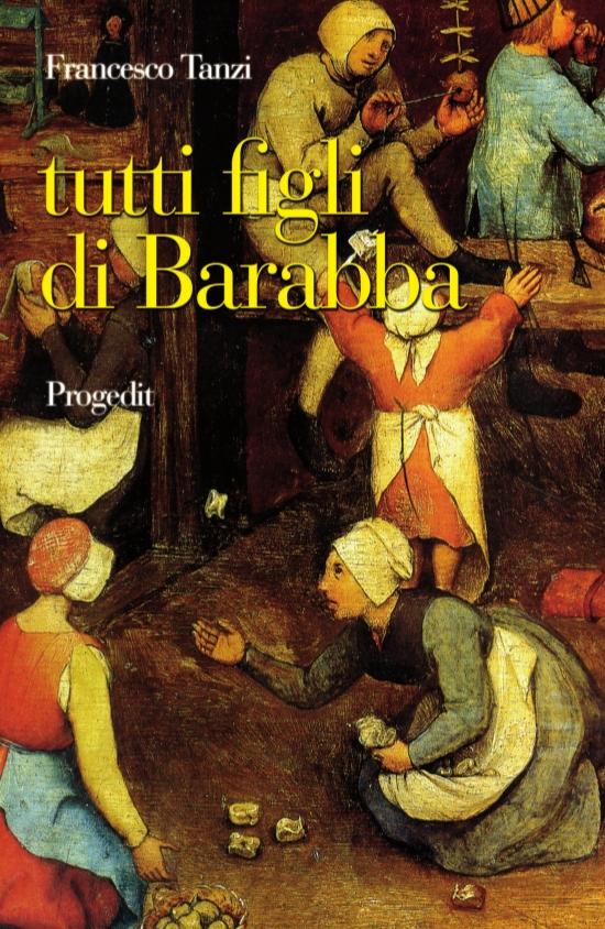 tutti figli di Barabba