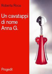 Il cavatappi di nome Anna G.